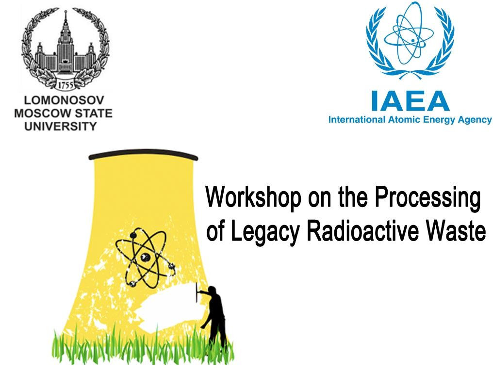 Обращение с объектами ядерного наследия / Workshop on the Processing of Legacy Radioactive Waste